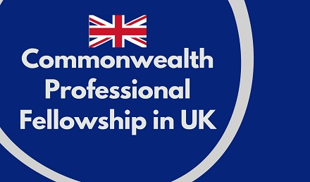 Commonwealth Professional Fellowship in UK - Fully Funded